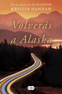 Volverás a Alaska - Kristin Hannah pdf download
