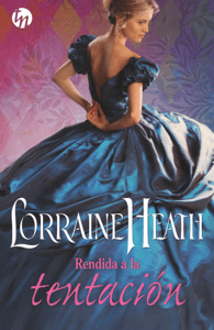 Rendida a la tentación - Lorraine Heath pdf download