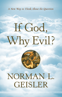 If God, Why Evil? - Norman L. Geisler pdf download