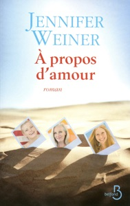 A propos d'amour - Jennifer Weiner pdf download