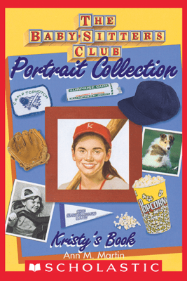 Kristy's Book (The Baby-Sitters Club Portrait Collection) - Ann M. Martin