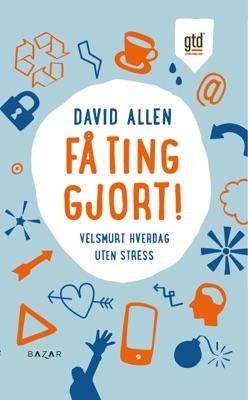 Få ting gjort! - David Allen pdf download