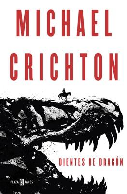 Dientes de dragón - Michael Crichton pdf download