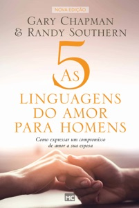 As 5 linguagens do amor para homens - Gary Chapman & Randy Southern pdf download