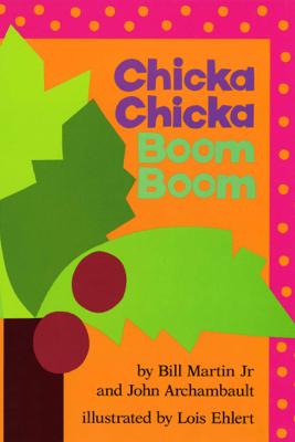 Chicka Chicka Boom Boom - Bill Martin Jr. & John Archambault
