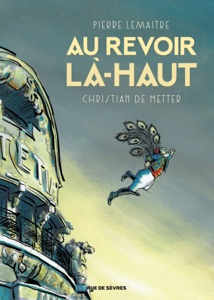 Au revoir là-haut - Christian de Metter & Pierre Lemaitre pdf download
