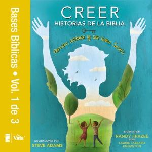 Creer - Historias de la Biblia, Vol. 1 de 3 - Randy Frazee pdf download