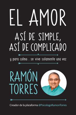 El amor: así de simple, así de complicado - Ramón Torres pdf download
