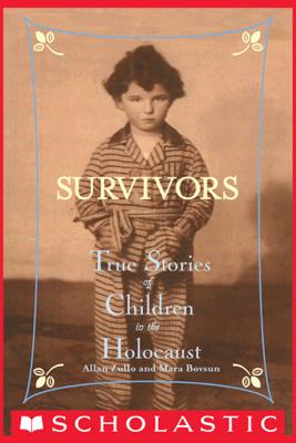 Survivors: True Stories of Children in the Holocaust - Allan Zullo