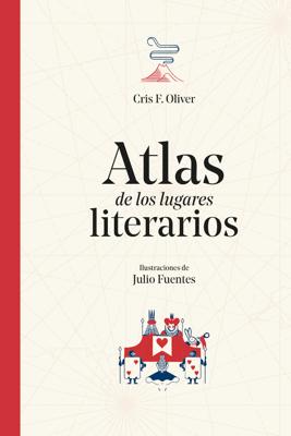 Atlas de los lugares literarios - Cris F. Oliver