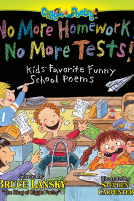 No More Homework! No More Tests! - Bruce Lansky & Stephen Carpenter