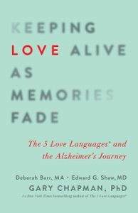 Keeping Love Alive as Memories Fade - Gary Chapman, Edward G. Shaw & Debbie Barr pdf download