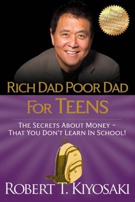 Rich Dad Poor Dad for Teens - Robert T. Kiyosaki pdf download