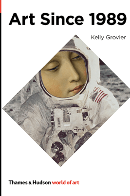 Art Since 1989 (World of Art) - Kelly Grovier