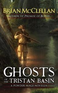 Ghosts of the Tristan Basin: A Powder Mage Novella - Brian McClellan pdf download