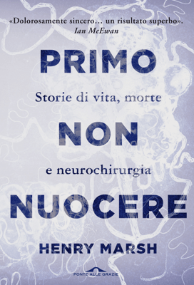 Primo non nuocere - Henry Marsh pdf download