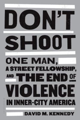 Don't Shoot - David M. Kennedy