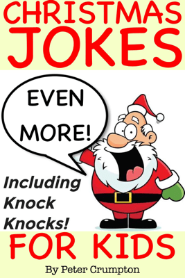 Even More Christmas Jokes for Kids - Peter Crumpton
