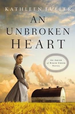 An Unbroken Heart - Kathleen Fuller pdf download