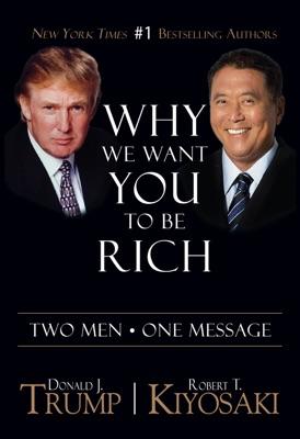 Why We Want You To Be Rich - Donald Trump & Robert T. Kiyosaki pdf download
