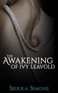 The Awakening of Ivy Leavold - Sierra Simone pdf download
