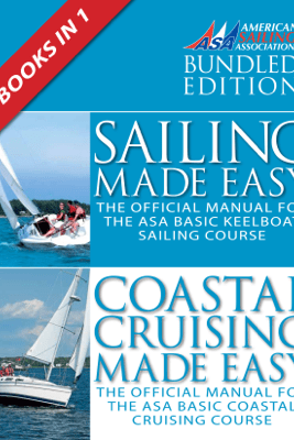 Sailing Made Easy & Coastal Cruising Made Easy - The American Sailing Association
