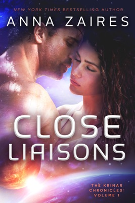 Close Liaisons (The Krinar Chronicles: Volume 1) - Anna Zaires & Dima Zales pdf download