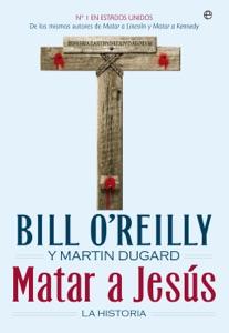Matar a Jesús - Bill O'Reilly pdf download