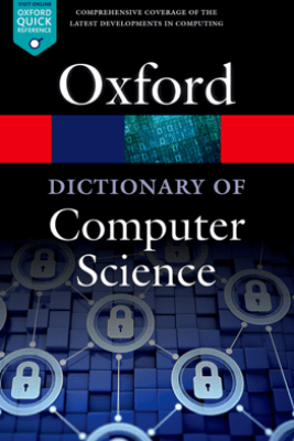 A Dictionary of Computer Science - Andrew Butterfield, Gerard Ekembe Ngondi & Anne Kerr