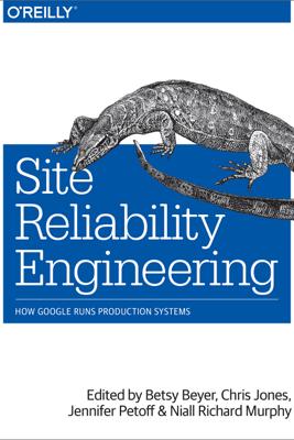 Site Reliability Engineering - Niall Richard Murphy, Betsy Beyer, Chris Jones & Jennifer Petoff