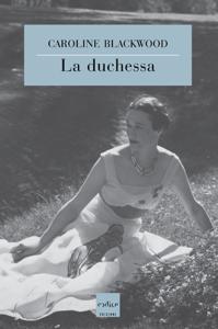 La duchessa - Caroline Blackwood pdf download