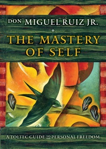 The Mastery of Self - Don Miguel Ruiz pdf download