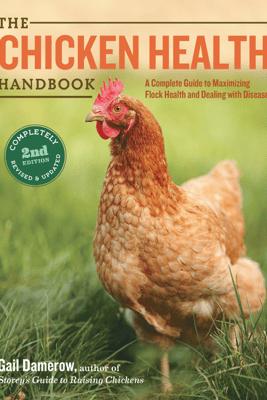 The Chicken Health Handbook, 2nd Edition - Gail Damerow