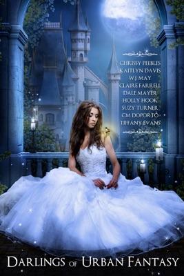 Darlings of Urban Fantasy - Chrissy Peebles, W.J. May, Dale Mayer, Claire Farrell, Holly Hook, Suzy Turner, CM Doporto, Kaitlyn Davis & Tiffany Evans pdf download