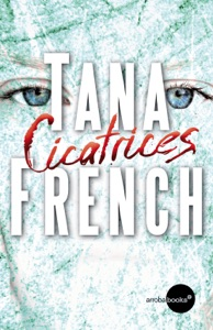 Cicatrices - Tana French pdf download