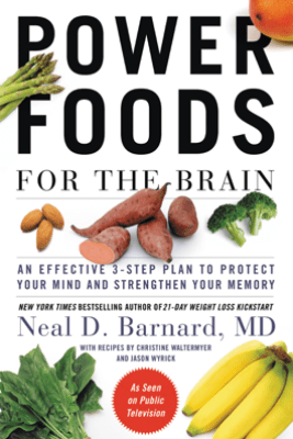 Power Foods for the Brain - Neal D. Barnard
