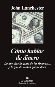 Cómo hablar de dinero - John Lanchester pdf download