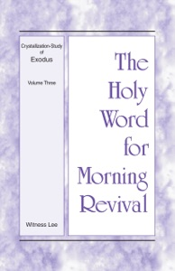 The Holy Word for Morning Revival - Crystallization-study of Exodus Volume 3 - Witness Lee pdf download