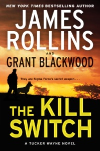 The Kill Switch - James Rollins & Grant Blackwood pdf download