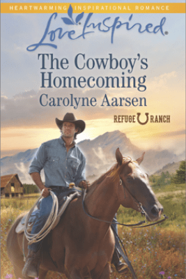 The Cowboy's Homecoming - Carolyne Aarsen