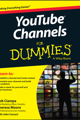 YouTube Channels for Dummies - Rob Ciampa, Theresa Moore, John Carucci, Stan Muller & Adam Wescott