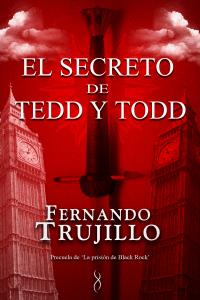 El secreto de Tedd y Todd (Precuela de La prisión de Black Rock) - Fernando Trujillo Sanz pdf download