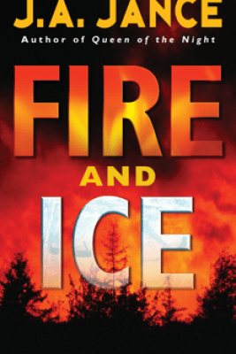 Fire and Ice - J. A. Jance
