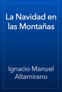 La Navidad en las Montañas - Ignacio Manuel Altamirano pdf download