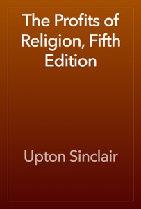 The Profits of Religion, Fifth Edition - Upton Sinclair pdf download