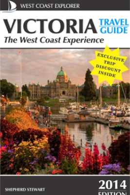 Victoria Travel Guide–The West Coast Experience (2014 Edition) - Shepherd Stewart