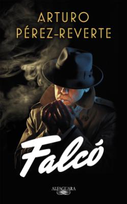 Falcó (Serie Falcó) - Arturo Pérez-Reverte pdf download
