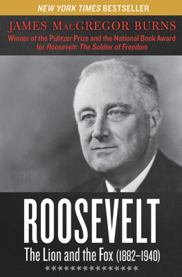 Roosevelt: The Lion and the Fox (1882–1940) - James MacGregor Burns pdf download