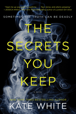 The Secrets You Keep - Kate White pdf download