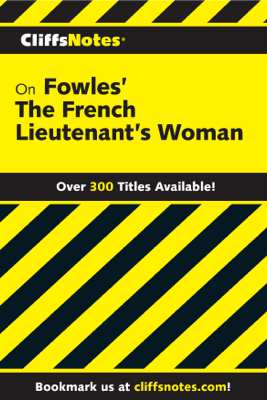 CliffsNotes on Fowles' The French Lieutenant's Woman - James F. Bellman